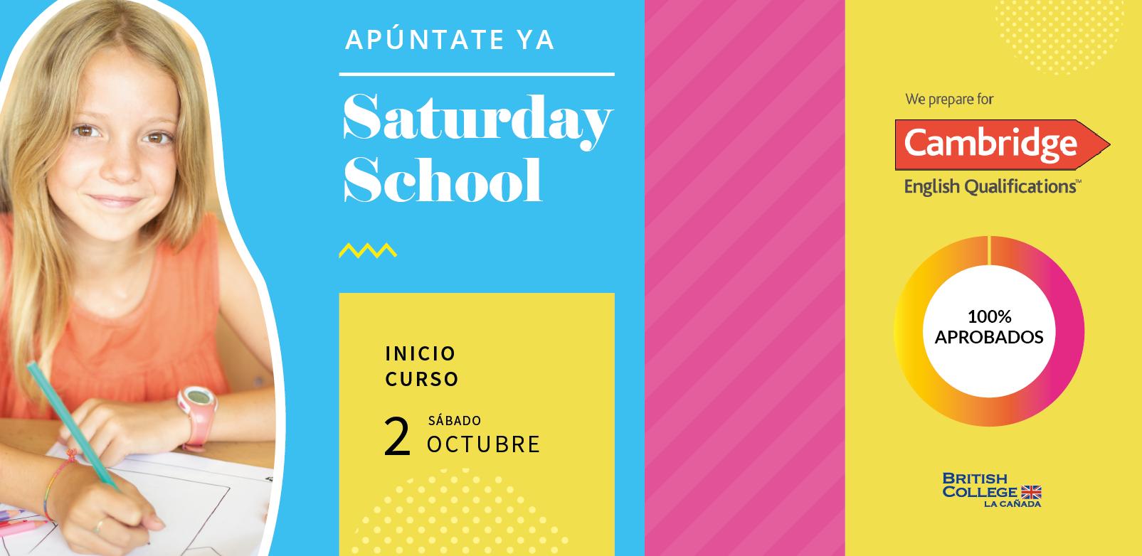 SATURDAY SCHOOL ¡NO TE QUEDES SIN TU PLAZA!